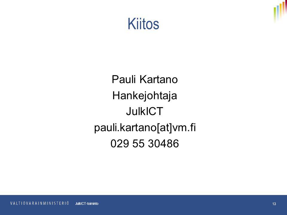Pauli Kartano Hankejohtaja JulkICT pauli.kartano[at]vm.fi 029 55 30486